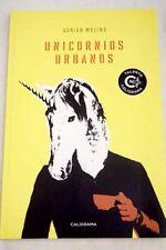 Unicornios urbanos / Molino, Adrian