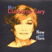 NEW - Now & Then by Cary, Claiborne