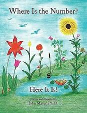 Where Is the Number? : Here It Is! by John Mazur (2009, Paperback)
