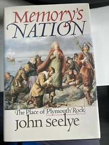 Memory's Nation : The Place of Plymouth Rock by John Seelye (1998, Hardcover)