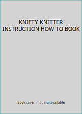 KNIFTY KNITTER INSTRUCTION HOW TO BOOK