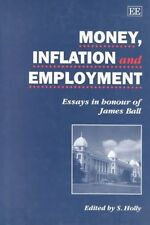 Money, Inflation and Employment: Essays in Honour of James Ball by Holly, Sean