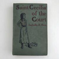 Vintage Book Saint Cecilia Of The Court Isabella Hess 1905 Antique