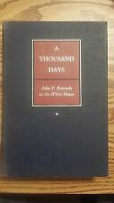 A Thousand Days : John F. Kennedy in the White House by Arthur M., Jr....