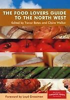 The Food Lovers Guide to the North West by The Bluecoat Press (Paperback, 2004)
