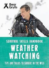 Bear Grylls Survival Skills: Weather Watching by Bear Grylls (Paperback, 2017)