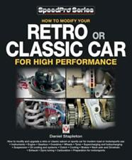 How to Modify your Retro or Classic Car for High Performance Manual 1955-1975