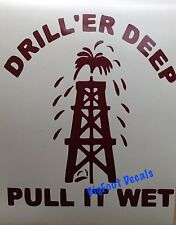 Oil Rig Workers Decal Driller Deep Car Truck SUV Vinyl Window Sticker