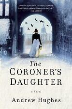 NEW! Amazing Irish historical mystery! The Coroner's Daughter by Andrew Hughes