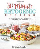 30 Minutes or Less Ketogenic Recipes-Kyndra Holley
