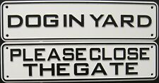 Dog Sign Security Set # 4: Dog In Yard & Please Close The Gate Signs