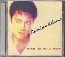 ANONIMO ITALIANO - Dimmi che ami il mondo - CD 2002 SIGILLATO SEALED