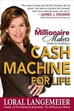 The Millionaire Makers Guide to Creating a Cash Machine For Life