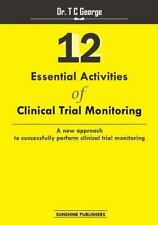 12 Essential Activities of Clinical Trial Monitoring : A New Approach...