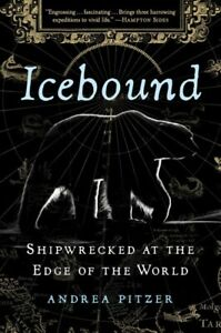 Icebound : Shipwrecked at the Edge of the World, Hardcover by Pitzer, Andrea,...
