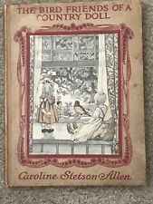The Bird Friends Of A Country Doll Book 1914 By Caroline Stetson  Allen
