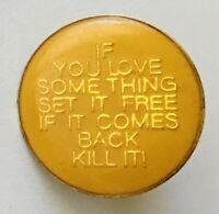 If You Love Something Set It Free Novelty Pin Badge Vintage (G5)