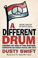 A Different Drum: A Story about Coming of Age in the Sixties and Having to