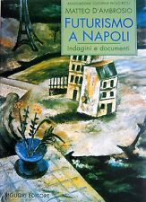 MATTEO D'AMBROSIO FUTURISMO A NAPOLI INDAGINI E DOCUMENTI LIGUORI 1995