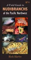 Field Guide to Nudibranchs of the Pacific Northwest, Paperback by Harbo, Rick...