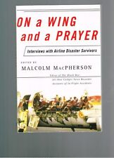 On a Wing and a Prayer: Interviews Airline Crash Survivors, Malcolm MacPherson