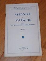 HISTOIRE DE LORRAINE publiée avec le concours de seize collaborateurs - 1940 *
