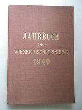 Jahrbuch der Wiener Tischlerinnerung 1949 Wien Handwerk Tischler