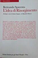 BERTRANDO SPAVENTA L'IDEA DI RISORGIMENTO ISTITUTO ITALIANO STUDI FILOSOFICI