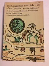 GEOGRAPHICAL LORE OF TIME OF CRUSADES By John Kirtland Wright 1965 mc
