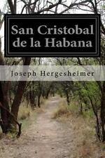 San Cristobal de la Habana by Joseph Hergesheimer (2015, Paperback)