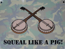 SQUEAL LIKE A PIG! DELIVERANCE HILLBILLY DUELLING BANJOS METAL WALL SIGN MANCAVE