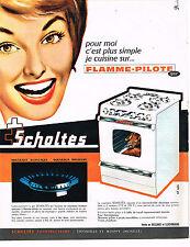 PUBLICITE ADVERTISING   1962   SCHOLTES  cuisinière flamme- pilote gaz