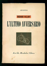HILLARY RICHARD L'ULTIMO AVVERSARIO MONDADORI 1946 AERONAUTICA II GUERRA MONDIAL