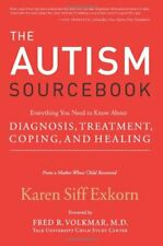 The Autism Sourcebook: Everything You Need to Know from a Mother Whose Child Re