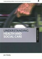 Understanding Health and Social Care by Jon Glasby 9781447331216 | Brand New