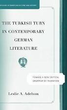 The Turkish Turn In Contemporary German Literature: Toward A New Critical Gra...