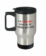 Boykin Spaniel Travel Mug - If my Boykin Spaniel doesn't like you I probably.