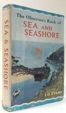 The Observer's Book of Sea and Seashore I.O. Evans 1962 1st Observers No. 31 d/w