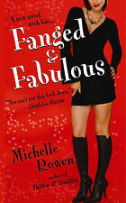 """VERY GOOD"" Rowen, Michelle, Fanged And Fabulous: Number 2 in series (Immortalit"
