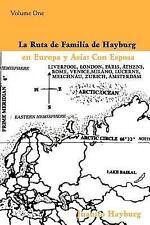 La Ruta de Familia de Hayburg en Europa y Asia: Con Esposa: Volume One