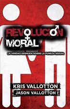 Revolucion Moral: La mera verdad acerca de la pureza sexual (Spanish Edition)