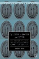 The New Middle Ages: Queens in Stone and Silver : The Creation of a Visual Image