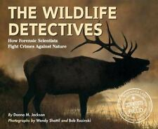 The Wildlife Detectives: How Forensic Scientists Fight Crimes Against Nature (Pa