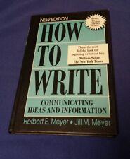 HOW TO WRITE: COMMUNICATING IDEAS & INFORMATION BY HERBERT E & JILL MEYER 1994