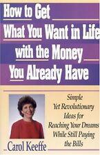 How to Get What You Want In Life With the Money Yo