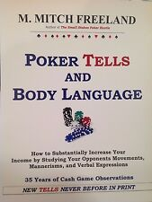 POKER TELLS & BODY LANGUAGE (No-Limit Hold'em) M. Mitch Freeland