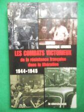 LES COMBATS VICTORIEUX DE LA RESITANCE FRANCAISE 1944 45 DOMINIQUE LORMIER WWII