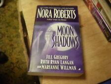 Moon Shadows by Jill Gregory, Nora Roberts, Jill Gregory,, etc,,   2004  r