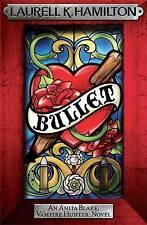 Bullet (Anita Blake, Vampire Hunter, Novels) by K. Hamilton, Laurell