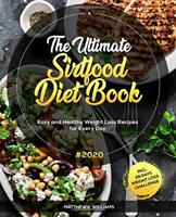 The Ultimate Sirtfood Diet Book #2020: Easy and Healt... by Williams, Matthew K.